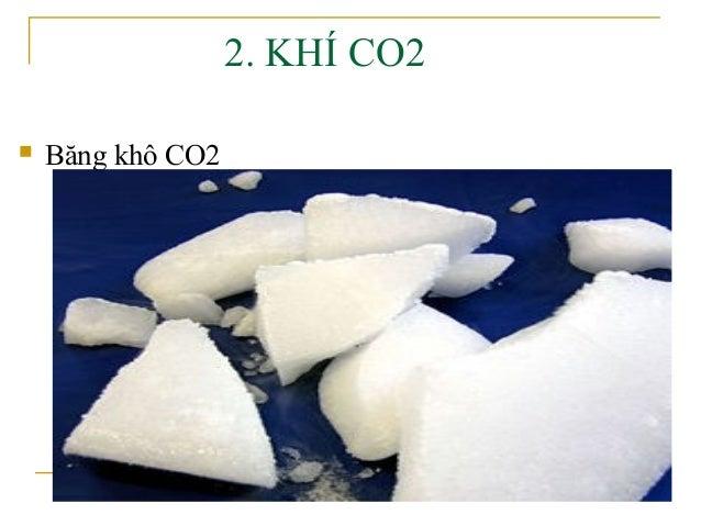 2. KHÍ CO2   Băng khô CO2