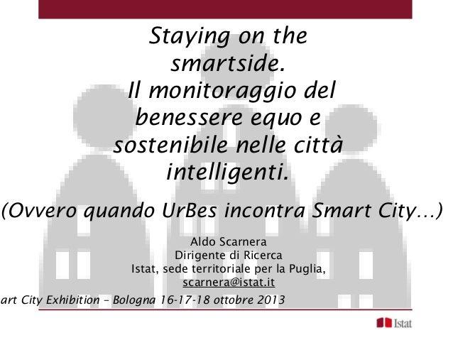 Staying on the smartside. Il monitoraggio del benessere equo e sostenibile nelle città intelligenti. (Ovvero quando UrBes ...