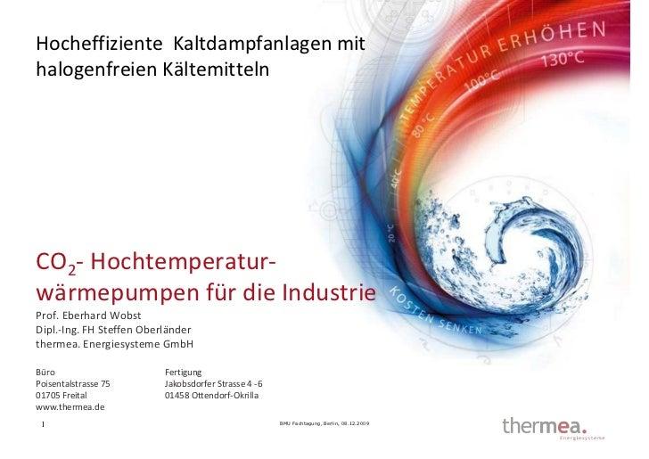 Hocheffiziente Kaltdampfanlagen mithalogenfreien KältemittelnCO2- Hochtemperatur-wärmepumpen für die IndustrieProf. Eberha...