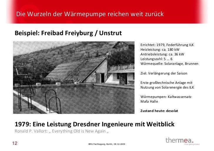 Die Wurzeln der Wärmepumpe reichen weit zurück Beispiel: Freibad Freiyburg / Unstrut                                      ...