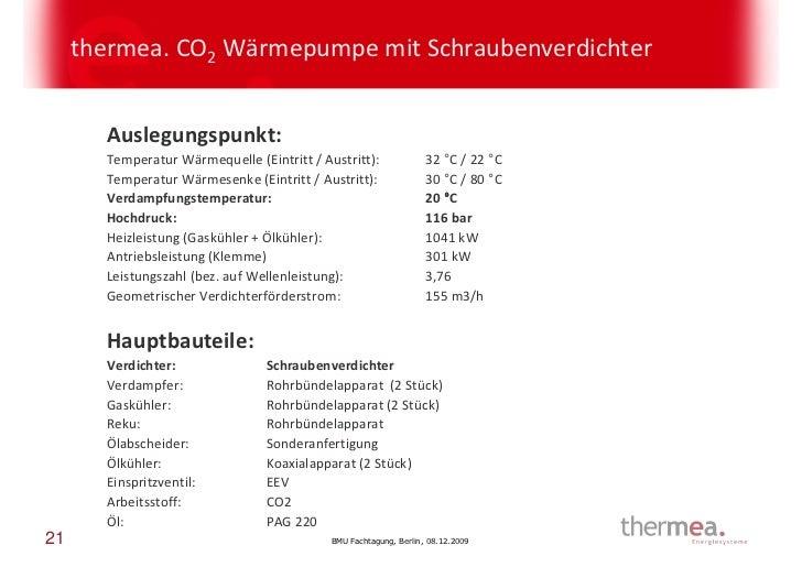 thermea. CO2 Wärmepumpe mit Schraubenverdichter       Auslegungspunkt:       Temperatur Wärmequelle (Eintritt / Austritt):...