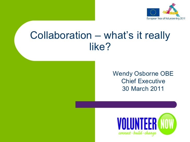 Collaboration – what's it really like? Wendy Osborne OBE Chief Executive 30 March 2011