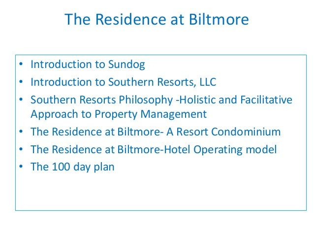 The Residence at Biltmore • Introduction to Sundog • Introduction to Southern Resorts, LLC • Southern Resorts Philosophy -...