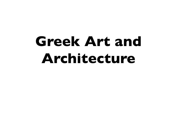 Greek Art and  Architecture
