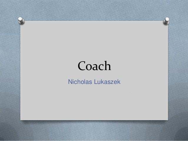 CoachNicholas Lukaszek
