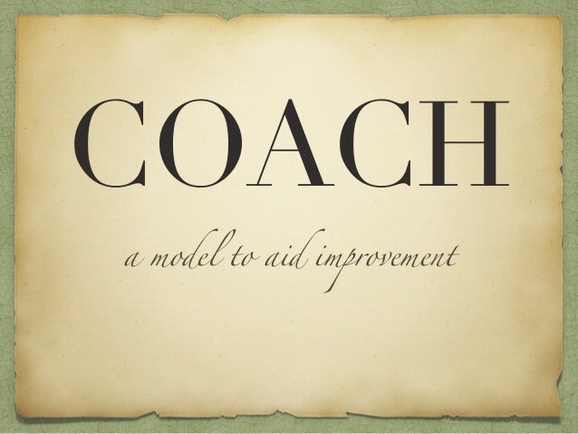 COACHa model to aid improvement