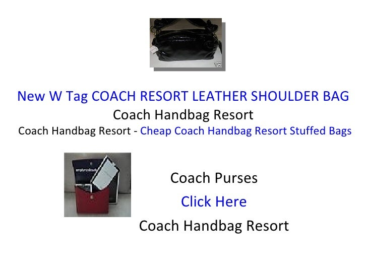 New W Tag COACH RESORT LEATHER SHOULDER BAG  Coach Handbag Resort  Coach Handbag Resort -  Cheap Coach Handbag Resort Stuf...