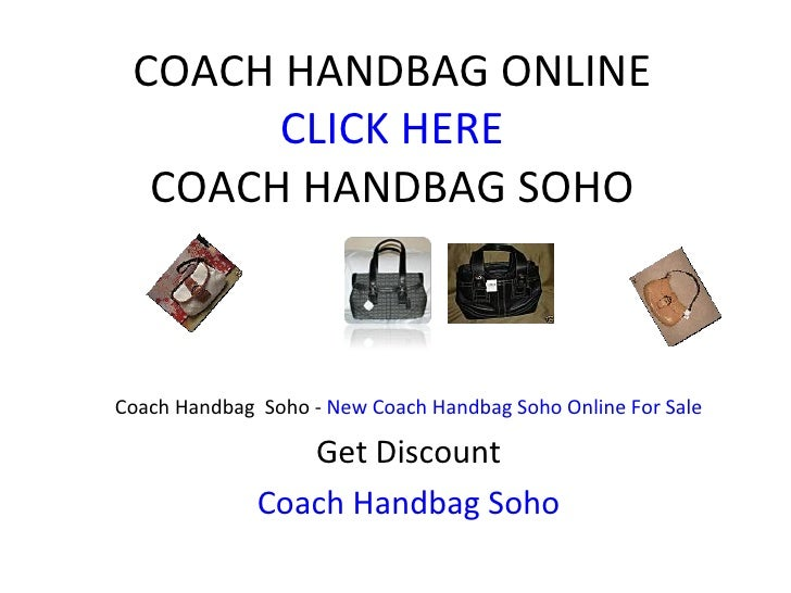 COACH HANDBAG ONLINE CLICK HERE COACH HANDBAG SOHO Coach Handbag  Soho -  New Coach Handbag Soho Online For Sale Get Disco...