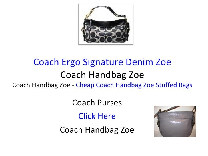 Coach Ergo Signature Denim Zoe  Coach Handbag Zoe  Coach Handbag Zoe -  Cheap Coach Handbag Zoe Stuffed Bags Coach Purses ...