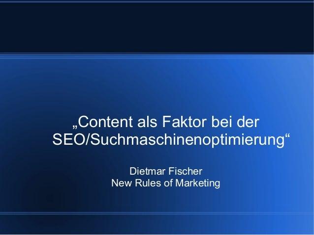 """Content als Faktor bei derSEO/Suchmaschinenoptimierung""          Dietmar Fischer       New Rules of Marketing"