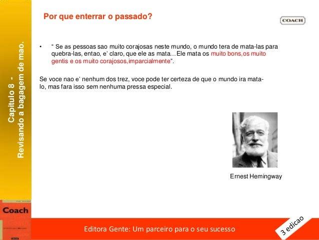 Capitulo8- Enterrandoopassado Editora Gente: Um parceiro para o seu sucessoEditora Gente: Um parceiro para o seu sucesso C...