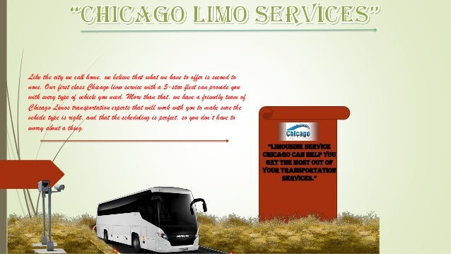 """""""LIMOUSINE SERVICE CHICAGO CAN HELP YOU GET THE MOST OUT OF YOUR TRANSPORTATION SERVICES."""" Like the city we call home, we ..."""