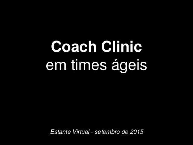 Coach Clinic em times ágeis Estante Virtual - setembro de 2015