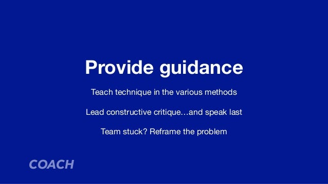 One size never fits all  Acknowledge strengths and weaknesses  Let team members be themselves  People, not resources COACH