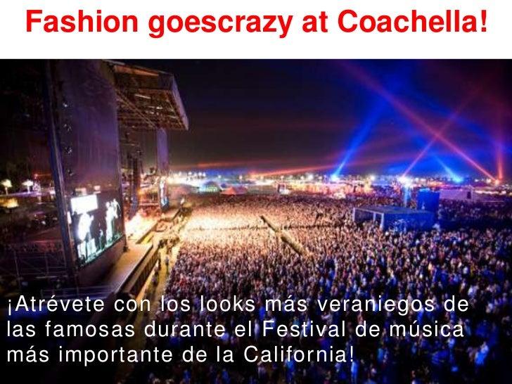 Fashion goescrazy at Coachella! <br />¡Atrévete con los looks más veraniegos de las famosas durante el Festival de música ...