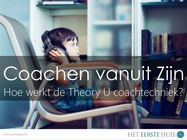 Coachen vanuit Zijn Hoe werkt de Theory U coachtechniek? Photo by Philippe Put