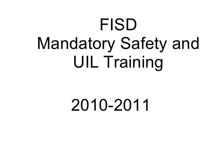 FISD Mandatory Safety and UIL Training 2010-2011