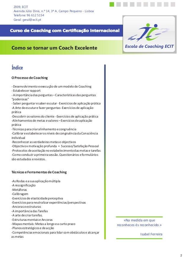 OProcessodeCoaching -DesenvolvimentoeexecuçãodeummodelodeCoaching -Estabelecerrapport -Aimportânciadasperguntas–Caracterís...
