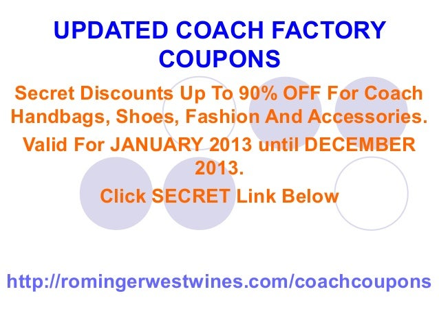 UPDATED COACH FACTORY          COUPONSSecret Discounts Up To 90% OFF For CoachHandbags, Shoes, Fashion And Accessories. Va...