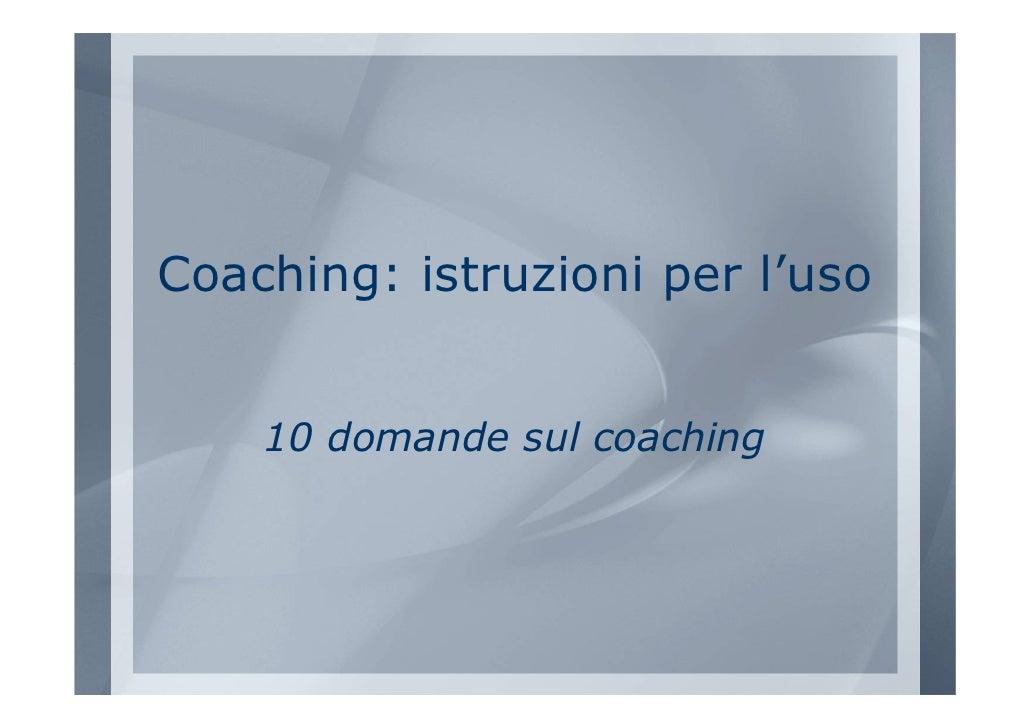 Coaching: istruzioni per l'uso       10 domande sul coaching