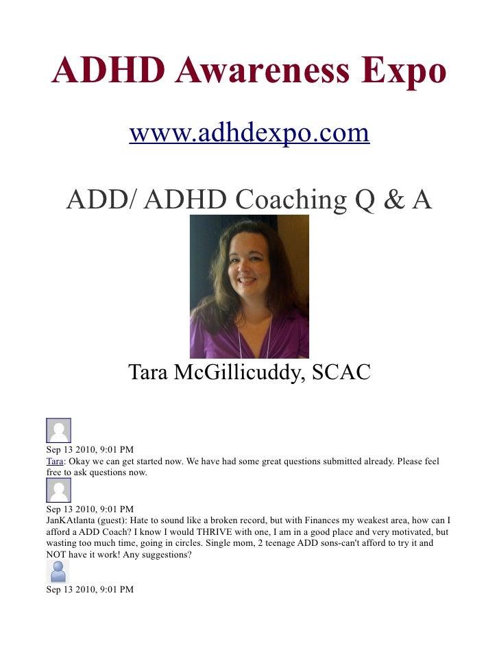 ADHD Awareness Expo                     www.adhdexpo.com      ADD/ ADHD Coaching Q & A                         Tara McGill...