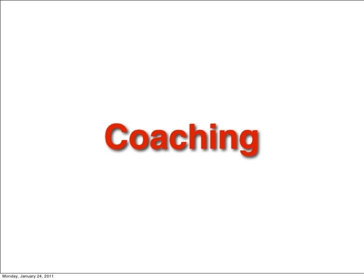 CoachingMonday, January 24, 2011