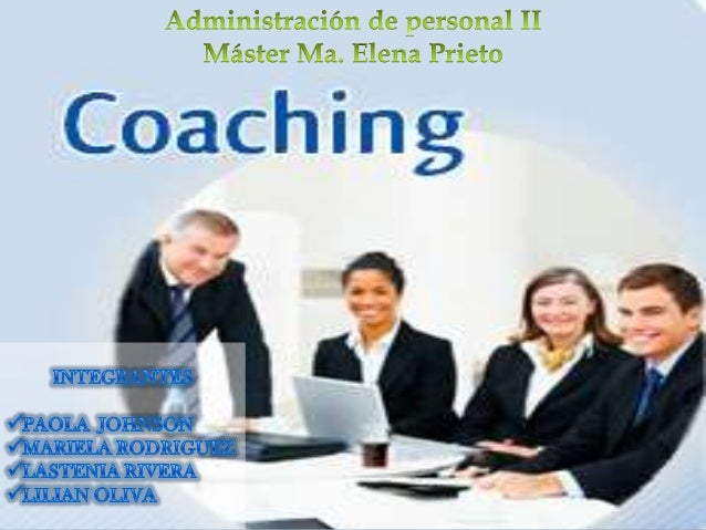 Se explicaran las características,elementos        del       coaching,destacando a su vez la figuraprincipal de este proce...