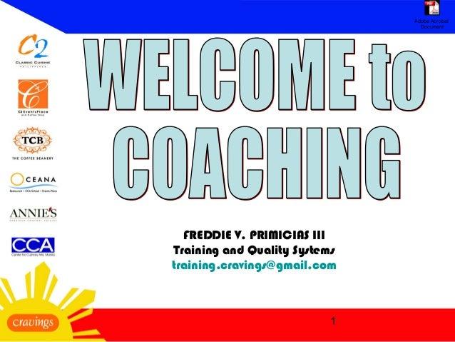 1 FREDDIE V. PRIMICIAS III Training and Quality Systems training.cravings@gmail.com Adobe Acrobat Document