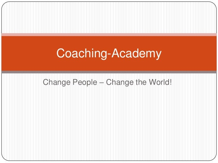 Coaching-AcademyChange People – Change the World!