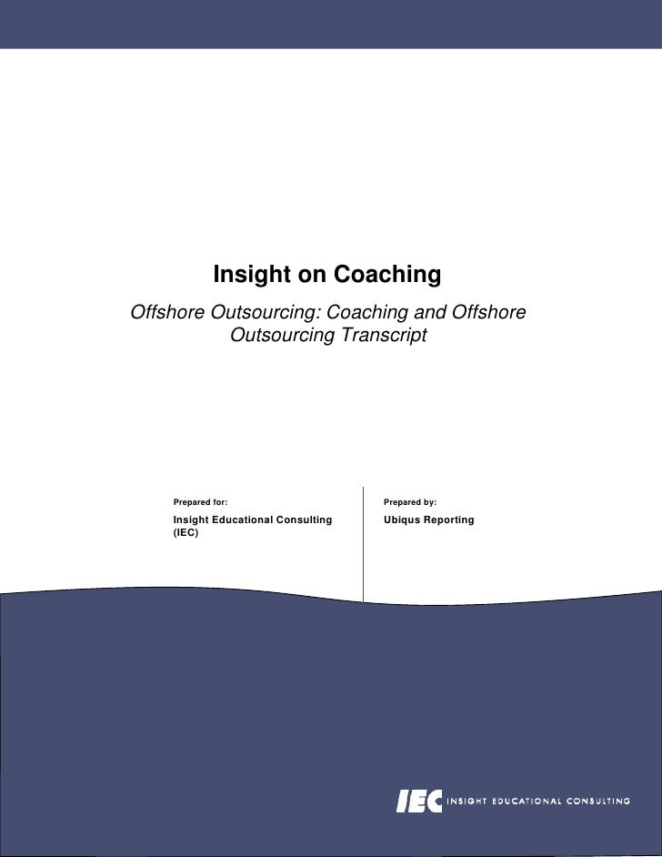 Insight on Coaching Offshore Outsourcing: Coaching and Offshore           Outsourcing Transcript         Prepared for:    ...