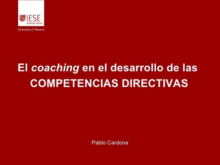 El  coaching  en el desarrollo de las  COMPETENCIAS DIRECTIVAS Pablo Cardona