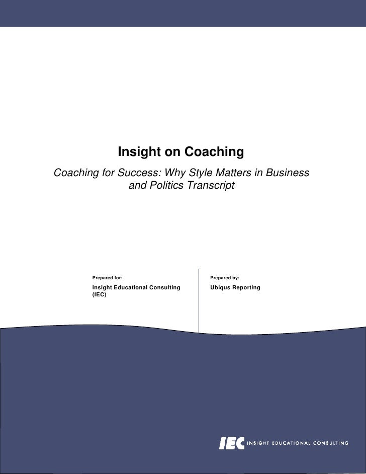 Insight on Coaching Coaching for Success: Why Style Matters in Business                and Politics Transcript            ...
