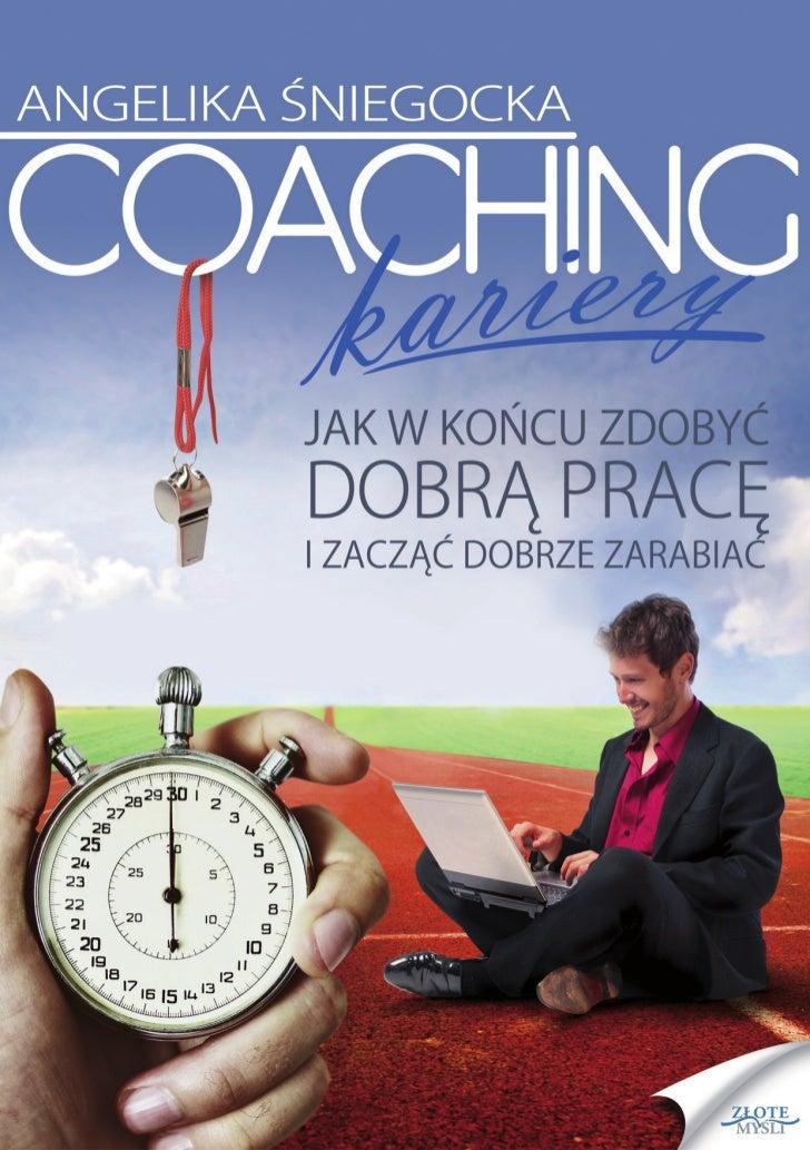 """Ten ebook zawiera darmowy fragment publikacji """"Coaching kariery""""                                               Darmowa pub..."""