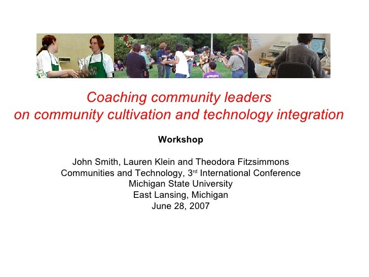 Coaching community leaders  on community cultivation and technology integration   Workshop John Smith, Lauren Klein and Th...