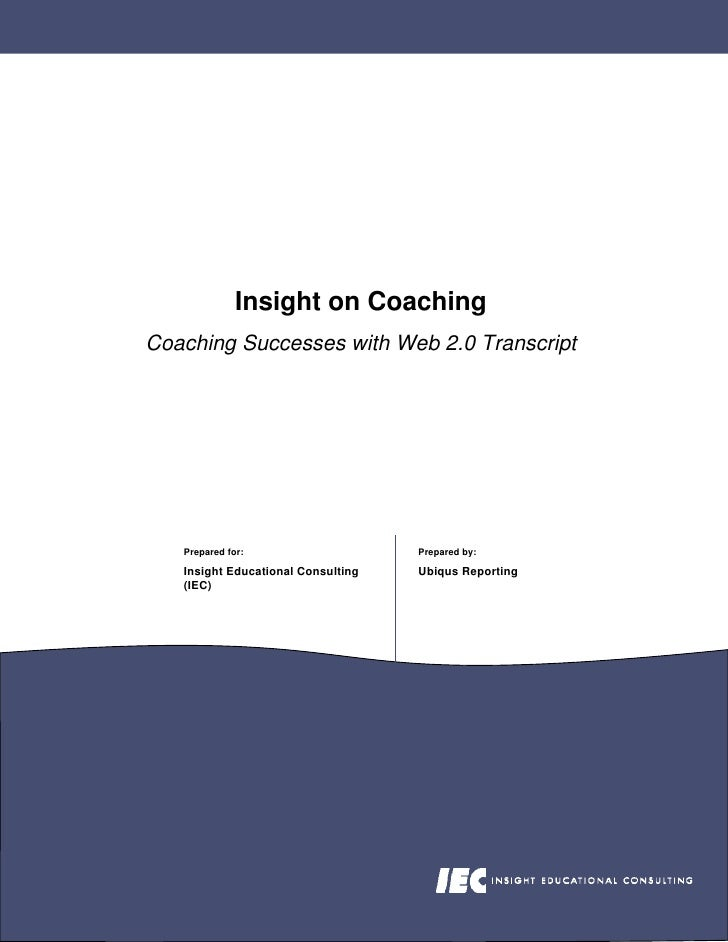Insight on Coaching Coaching Successes with Web 2.0 Transcript        Prepared for:                    Prepared by:     In...