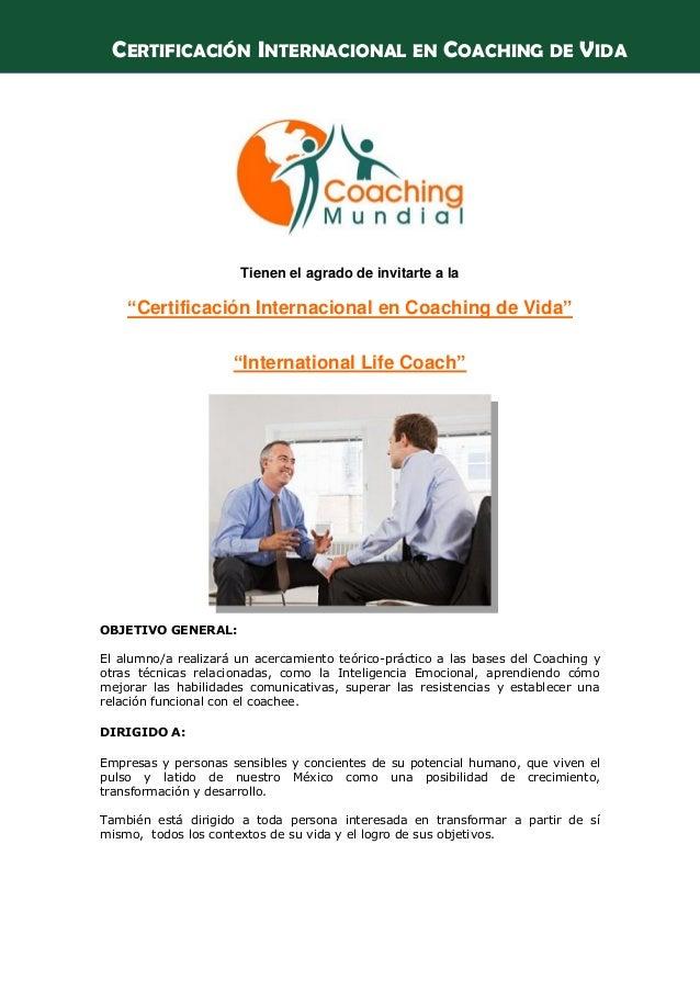 """COACHING MUNDIALTienen el agrado de invitarte a la""""Certificación Internacional en Coaching de Vida""""""""International Life Coa..."""