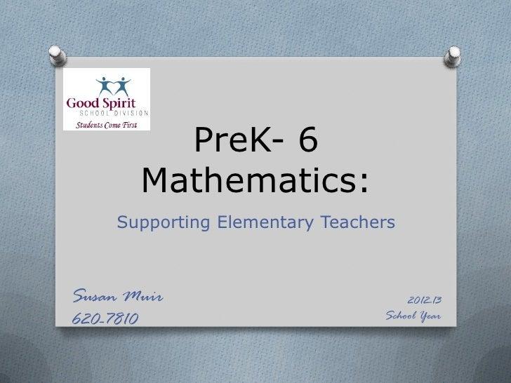 PreK- 6       Mathematics:    Supporting Elementary TeachersSusan Muir                          2012-13620-7810           ...