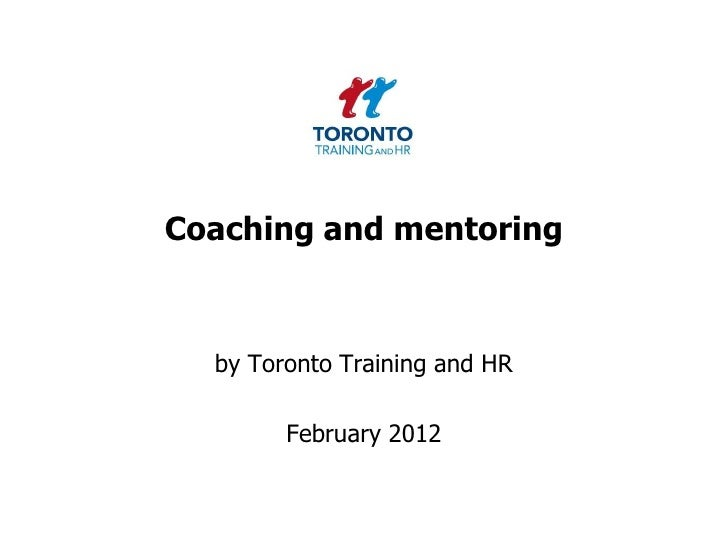 Coaching and mentoring  by Toronto Training and HR        February 2012
