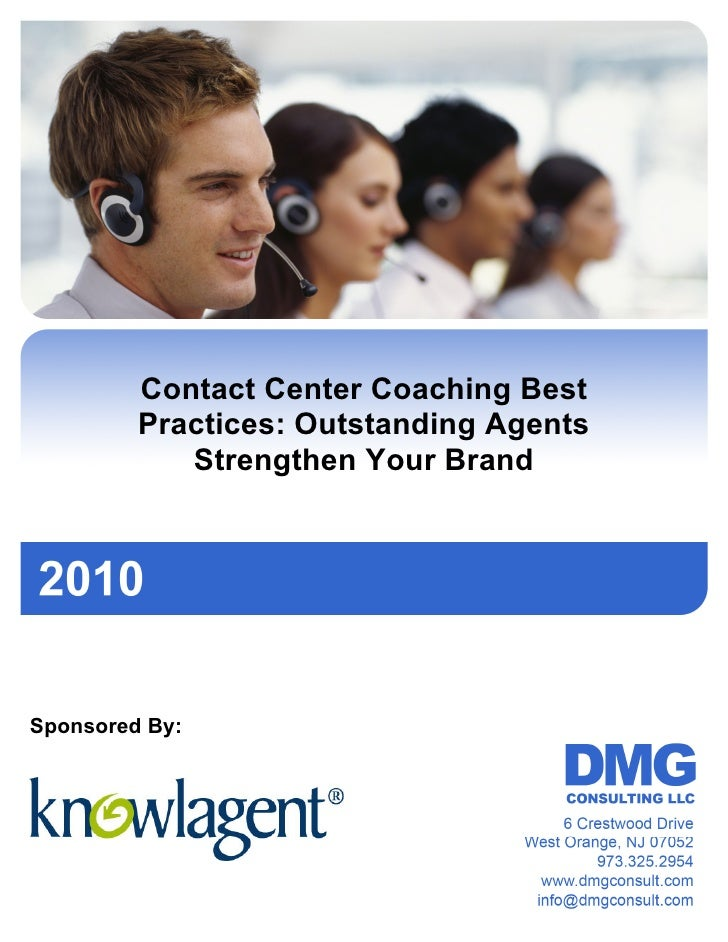 Contact Center Coaching Best          Practices: Outstanding Agents             Strengthen Your Brand     Sponsored By:
