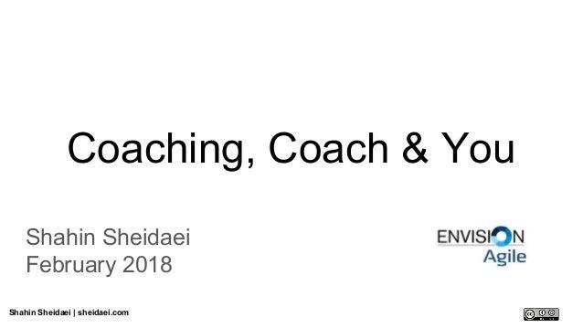 Shahin Sheidaei | sheidaei.com Coaching, Coach & You Shahin Sheidaei February 2018