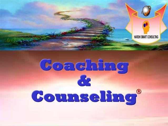 Coaching    &    ®Counseling