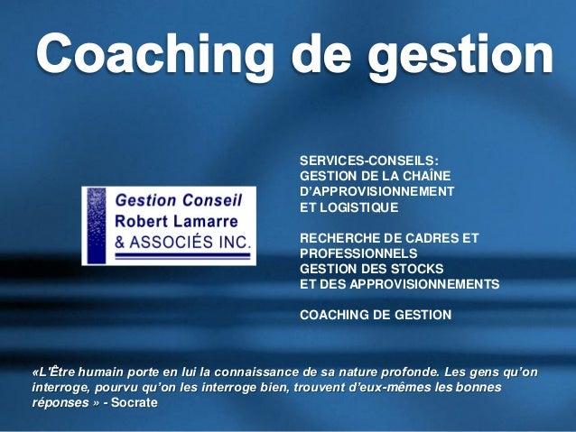 SERVICES-CONSEILS:GESTION DE LA CHAÎNED'APPROVISIONNEMENTET LOGISTIQUERECHERCHE DE CADRES ETPROFESSIONNELSGESTION DES STOC...