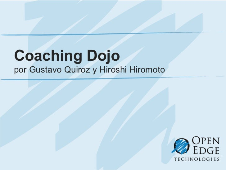 Coaching Dojo por Gustavo Quiroz y Hiroshi Hiromoto