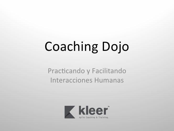Coaching Dojo Prac.cando y Facilitando  Interacciones Humanas