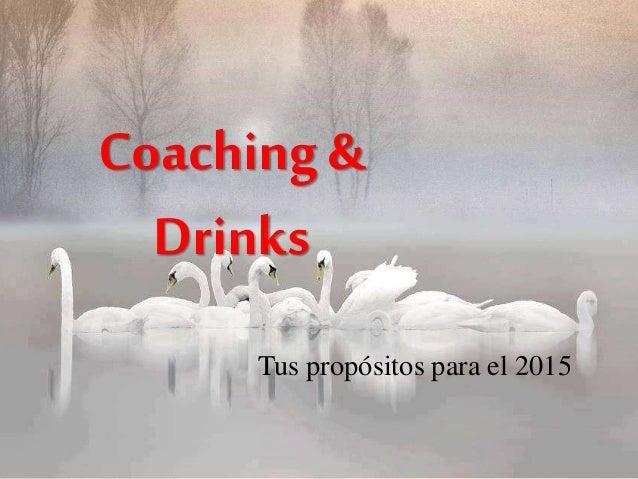 Coaching & Drinks Tus propósitos para el 2015