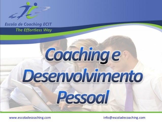 www.escoladecoaching.com info@escoladecoaching.com