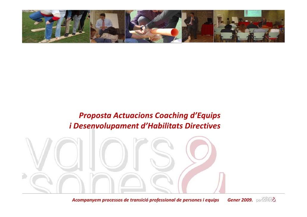 PropostaActuacionsCoachingd'Equips iDesenvolupamentd'HabilitatsDirectives     Acompanyemprocessosdetransicióprof...