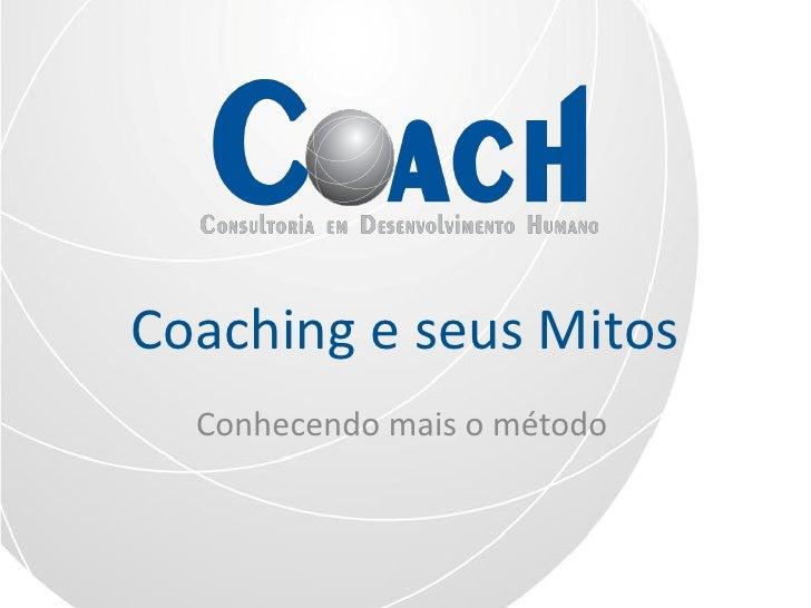 Coaching e seus Mitos   Conhecendo mais o método
