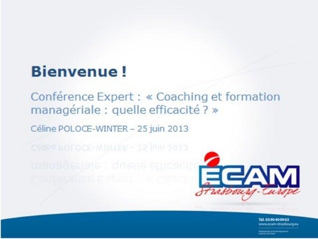 Coaching et formations managériales : quelle efficacité ? 25 juin 2013