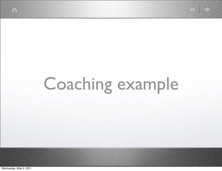 Coaching exampleWednesday, May 4, 2011